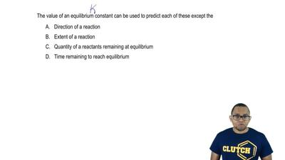 The value of an equilibrium constant can be used to predict each of these exce...