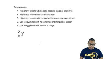 Gamma rays are    A. High energy photons with the same mass and charge as an ...