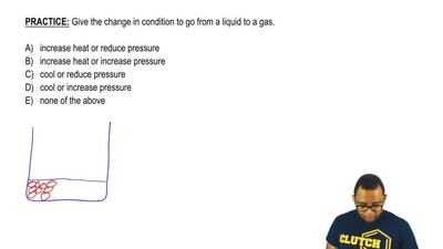 Give the change in condition to go from a liquid to a gas.     A) increase hea...