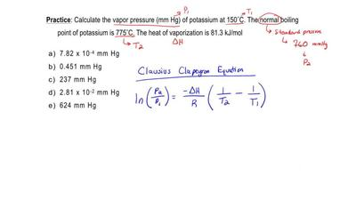 Calculate the vapor pressure (mmHg) of potassium at 150°C. The normal boiling ...