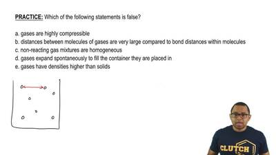Which of the following statements is false?  a. gases are highly compressible ...