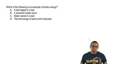 Which of the following is an example of kinetic energy?  A. A ball lodged in a...