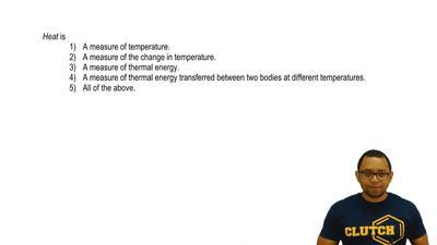 Heat is  1) A measure of temperature.  2) A measure of the change in temperatu...