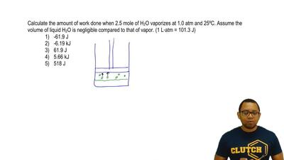 Calculate the amount of work done when 2.5 mole of H2O vaporizes at 1.0 atm a...