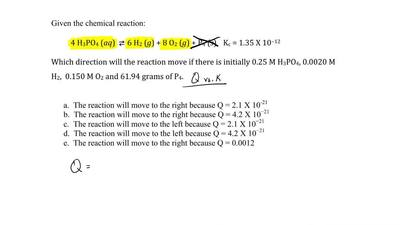 Given the chemical reaction:  4 H3PO4 (aq) ⇌ 6 H2 (g) + 8 O2 (g) + P4 (s)   ...