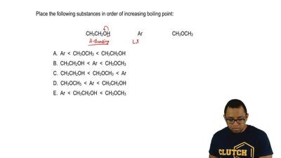 Place the following substances in order of increasing boiling point:  CH3CH2OH...