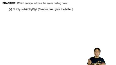 Which compound has the lower boiling point:  (a) CHCl 3 or (b) CH 2Cl 2? (Choo...