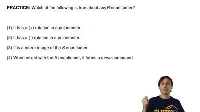 Which of the following is true about any  R enantiomer?     (1) It has a (+) r...