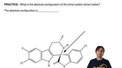 What is the absolute configuration of the chiral carbon shown below?   The abs...