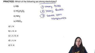 Which of the following are strong electrolytes?  i) HBr  ii) HC2H3O2  iii) NH3...