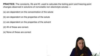 The constants, Kb and Kf, used to calculate the boiling point and freezing poi...