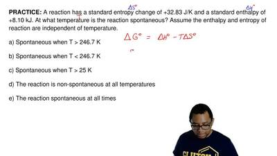 A reaction has a standard entropy change of +32.83 J/K and a standard enthalpy...