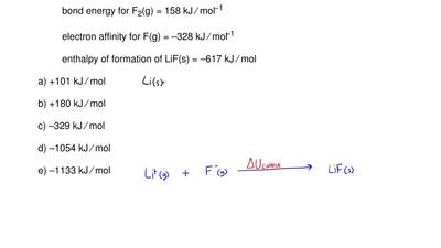 Using a Born-Haber cycle, calculate the lattice energy for lithium fluoride, L...