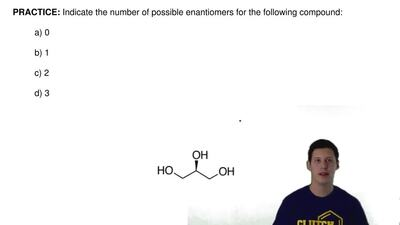 Indicate the number of possible enantiomers for the following compound:  a) 0 ...