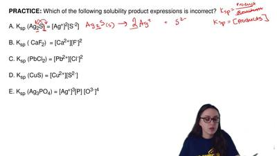 Which of the following solubility product expressions is incorrect?  A. Ksp (A...