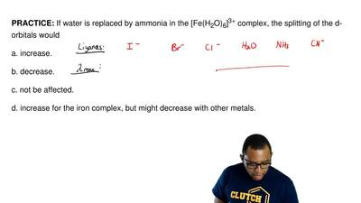 If water is replaced by ammonia in the [Fe(H 2O)6]3+ complex, the splitting of...