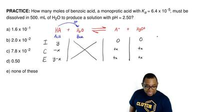 How many moles of benzoic acid, a monoprotic acid with  Ka = 6.4 x 10 -5, must...