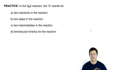 "In the SN2 reaction, the ""2"" stands for  a) two reactants in the reaction  b) ..."