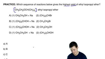 Which sequence of reactions below gives the highest yield of ethyl isopropyl e...