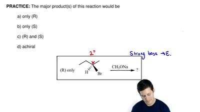 The major product(s) of this reaction would be  a) only (R)  b) only (S)  c) (...