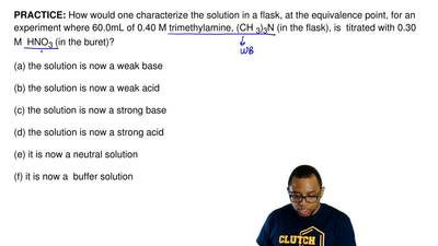 How would one characterize the solution in a flask, at the equivalence point, ...