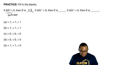 Fill in the blanks:  If ΔG°< 0, then K is _____. If ΔG° > 0, then K is _...