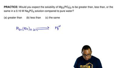 Would you expect the solubility of Mg 3(PO4)2 to be greater than, less than, o...