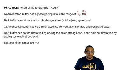 Which of the following is TRUE?  A) An effective buffer has a [base]/[acid] ra...