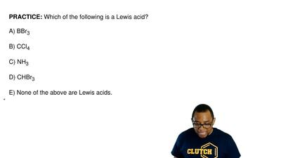 Which of the following is a Lewis acid?  A) BBr3  B) CCl4  C) NH3  D) CHBr3  E...