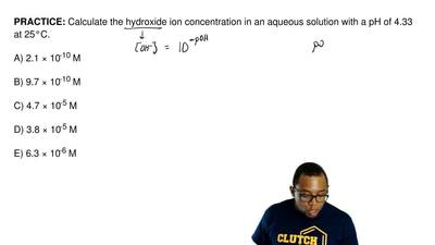 Calculate the hydroxide ion concentration in an aqueous solution with a pH of ...