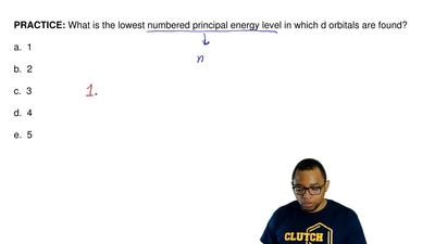 What is the lowest numbered principal energy level in which d orbitals are fou...