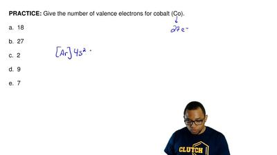 Give the number of valence electrons for cobalt (Co).  a.  18  b.  27  c.  2  ...