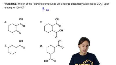 Which of the following compounds will undergo decarboxylation (loses CO2) upo...
