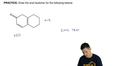 Draw the enol tautomer for the following ketone: ...