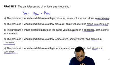 The partial pressure of an ideal gas is equal to:    a) The pressure it would...