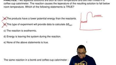 Two aqueous solutions are both at room temperature and are then mixed in a cof...