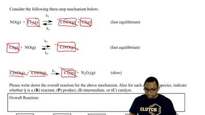 Answer the following questions based on the reaction mechanism given.  ...