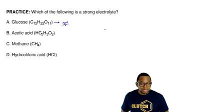 Which of the following is a strong electrolyte?  A. Glucose (C12H22O11)  B. Ac...