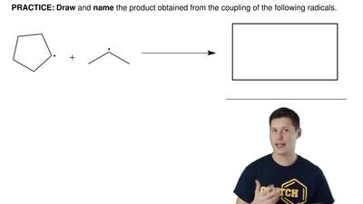 Draw and name the product obtained from the coupling of the following radicals...