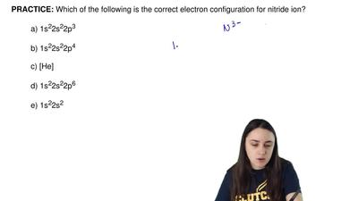 Which of the following is the correct electron configuration for nitride ion? ...