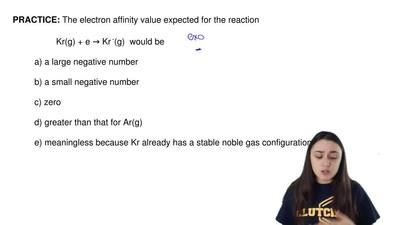 The electron affinity value expected for the reaction  Kr(g) + e → Kr -(g)  wo...