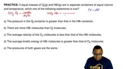 If equal masses of O2(g) and HBr(g) are in separate containers of equal volum...