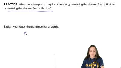 Which do you expect to require more energy: removing the electron from a H ato...