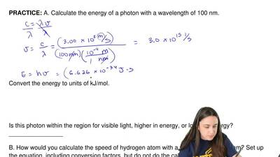A. Calculate the energy of a photon with a wavelength of 100 nm.          ...