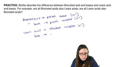 Briefly describe the difference between Bronsted acid and bases and Lewis acid...