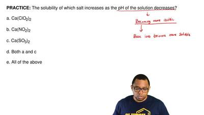The solubility of which salt increases as the pH of the solution decreases?  a...