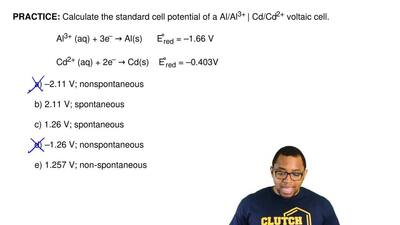 Calculate the standard cell potential of a Al/Al3+  Cd/Cd2+ voltaic cell.  ...