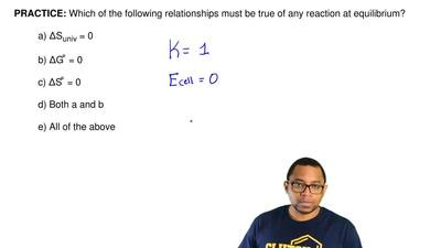 Which of the following relationships must be true of any reaction at equilibri...