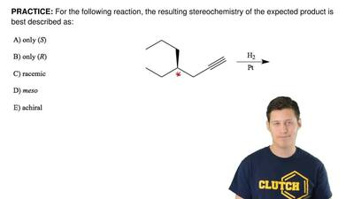 For the following reaction, the resulting stereochemistry of the expected prod...