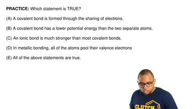 Which statement is TRUE?  (A) A covalent bond is formed through the sharing of...